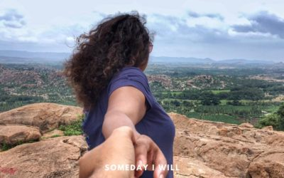 Someday I will – Live Life to the Fullest