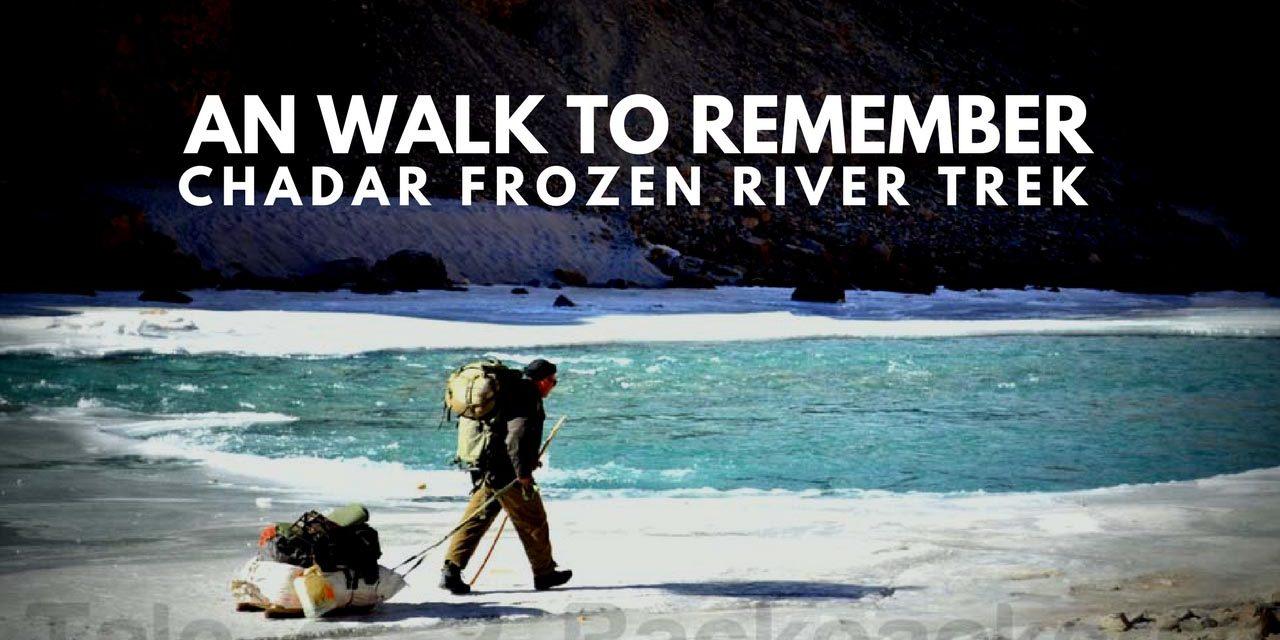 An walk to remember – Chadar Frozen River Trek