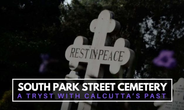 South Park Street Cemetery – a tryst with Calcutta's past