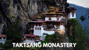 TAKTSANG MONASTERY Bhutan Travel Guide