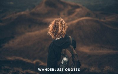Best Wanderlust Quotes that will inspire you to be the nomad you always wanted