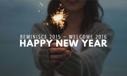 Reminisce 2015 – Welcome 2016 – Happy New Year