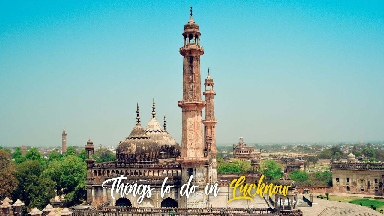 Things to do in Lucknow – The City of Nawabs