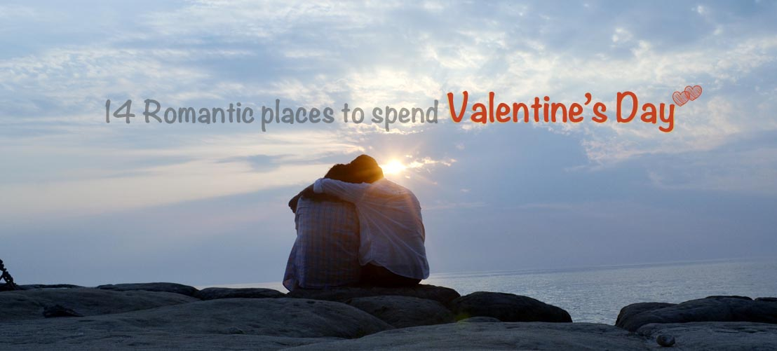 14 Romantic places to spend Valentine's Day