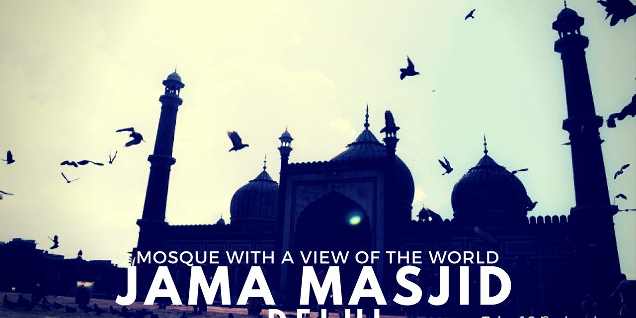 Jama Masjid  – mosque with a view of the world