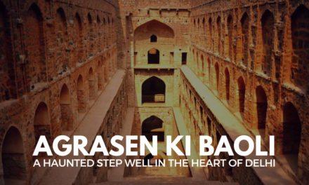 Agrasen ki Baoli – A haunted step well in the heart of Delhi
