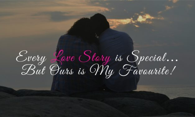 EVERY LOVE STORY IS SPECIAL… BUT OURS IS MY FAVOURITE!