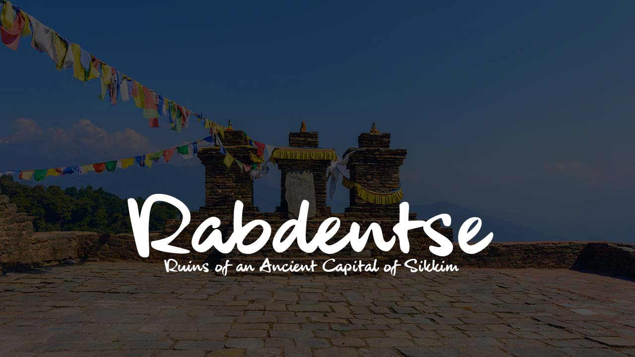 Rabdentse – Ruins of an ancient capital of Sikkim