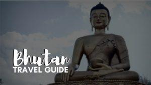 Bhutan Travel Guide