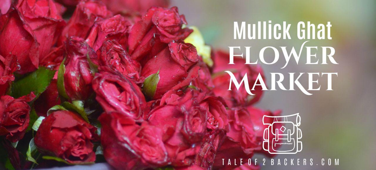 mullick ghat flower market trivia tale of backpackers