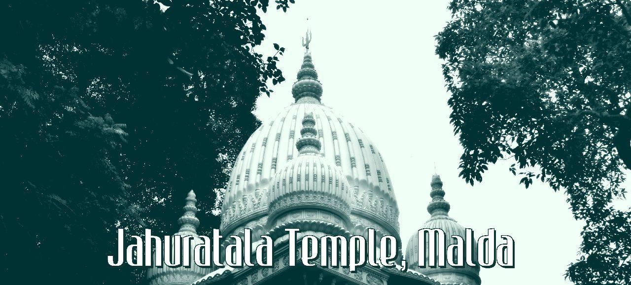 Jahura Temple, Malda