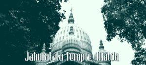 Jahuratala Temple Malda