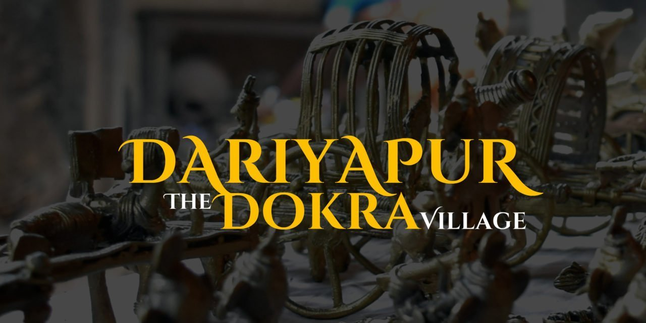 A visit to Dariyapur – the Dokra village | Tale of 2 backpackers