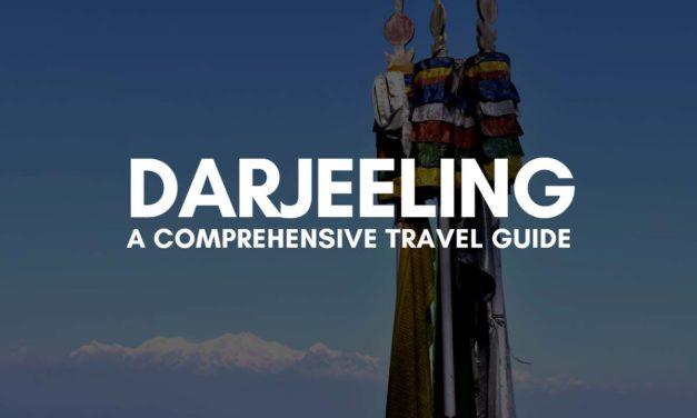 Darjeeling – A Comprehensive Travel Guide