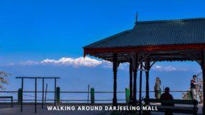Darjeeling Mall Road Heritage Walk