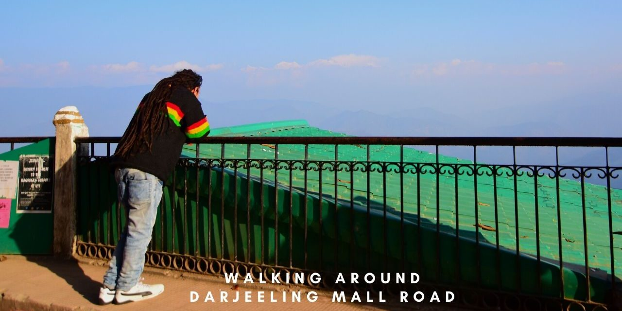 Walking around Darjeeling Mall Road