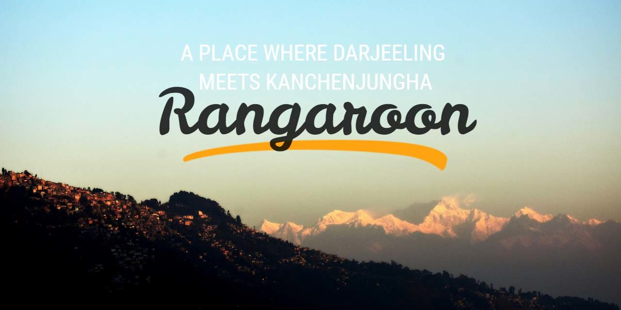 Rangaroon – A place where Darjeeling meets Kanchenjungha