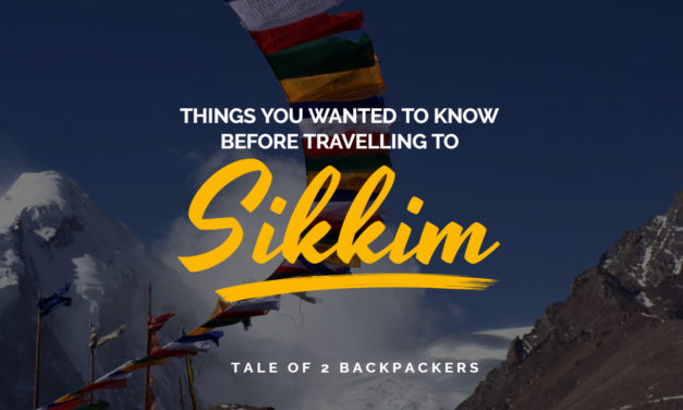 Things you wanted to know before travelling to Sikkim