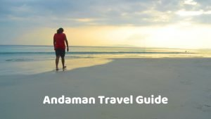 Andaman Travel Guide_Places to visit in Andaman