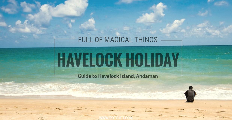 A Havelock Holiday – Guide to Havelock Island, Andaman