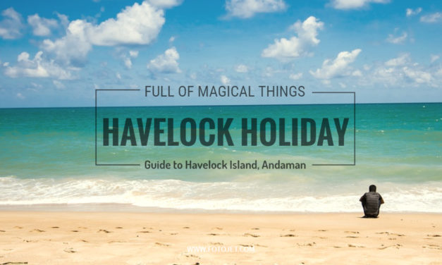 A Havelock Holiday – Guide to Havelock Island, Andaman