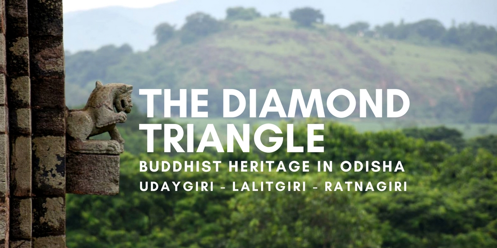 The Diamond Triangle – Buddhist Heritage in Odisha