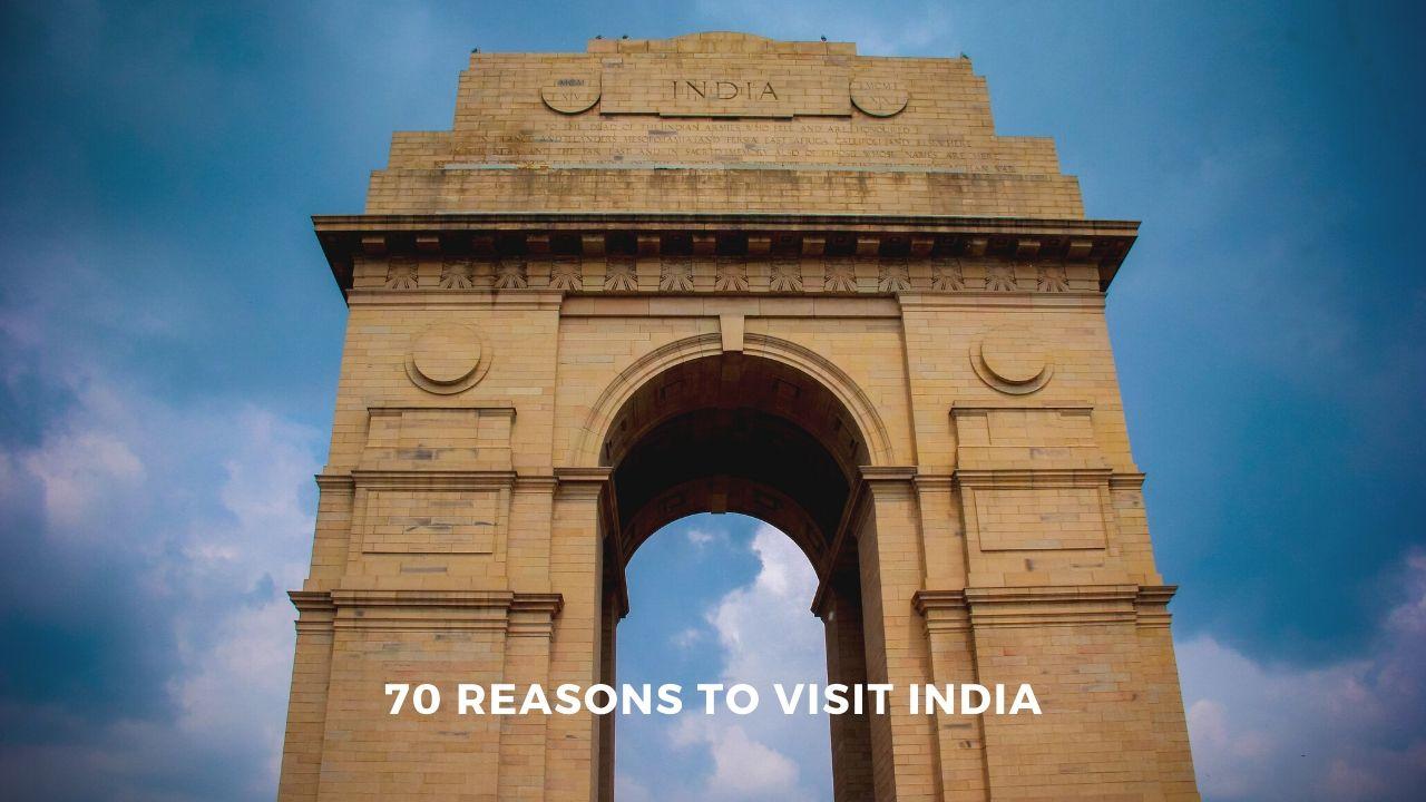 70 Reasons to Visit India