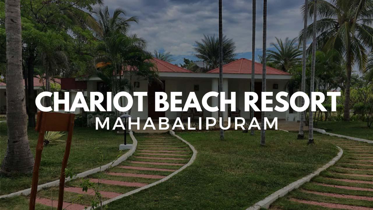 Chariot Beach Resort – the cosiest choice at Mahabalipuram