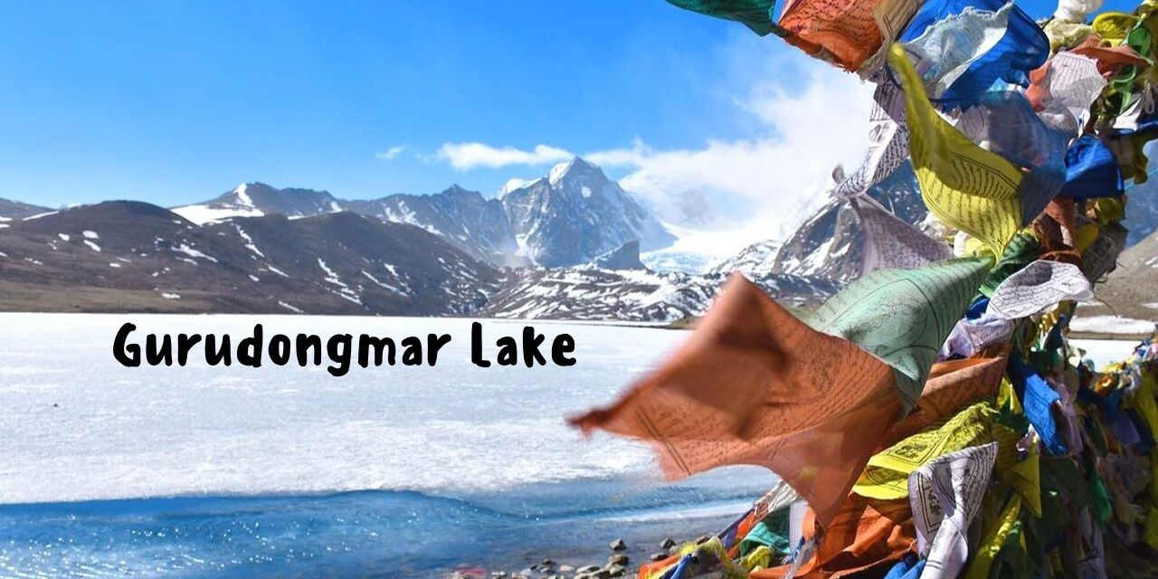 Gurudongmar Lake & Yumthang Valley in North Sikkim Guide