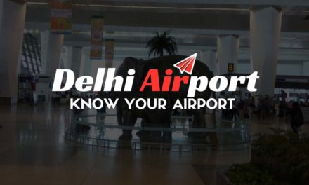 Know your Airport – Delhi Airport
