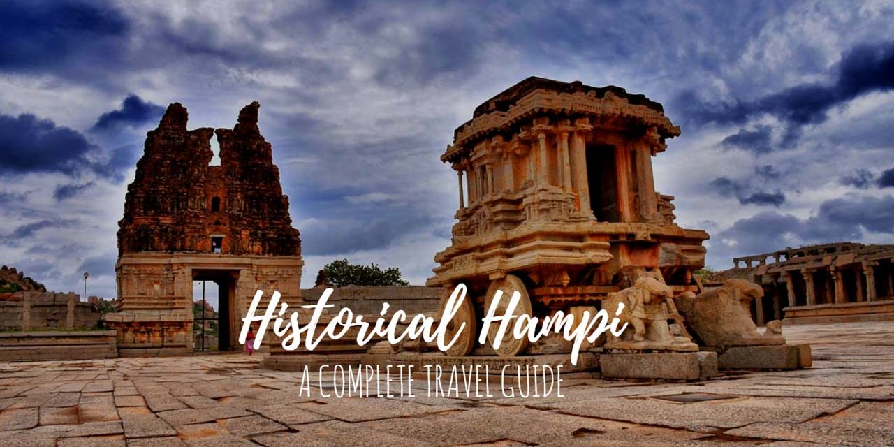 Historical Hampi – a complete travel guide