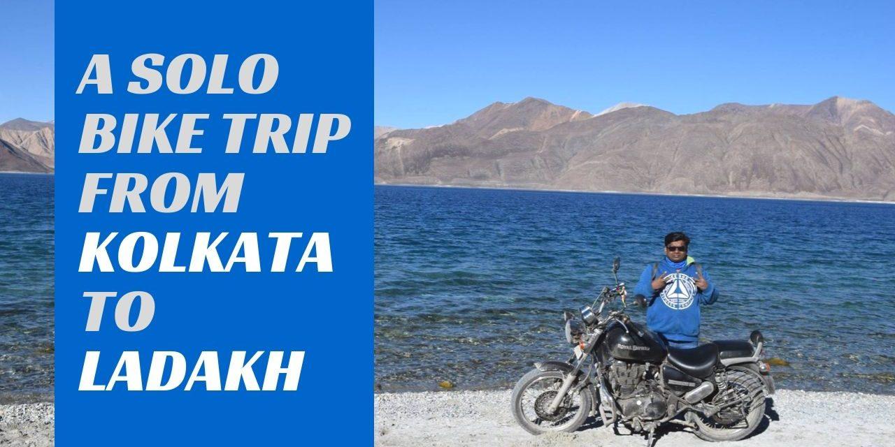 A solo Ladakh Bike Trip from Kolkata