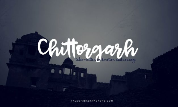Chittorgarh – tales written in devotion and courage