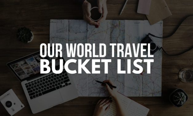 Our World Travel Bucket List
