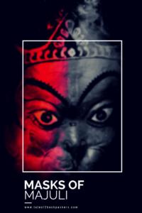 Traditional Masks of majuli, Assam Majuli tourism
