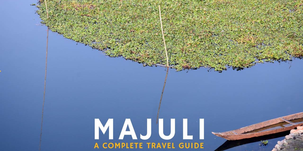 Majuli – A complete travel guide