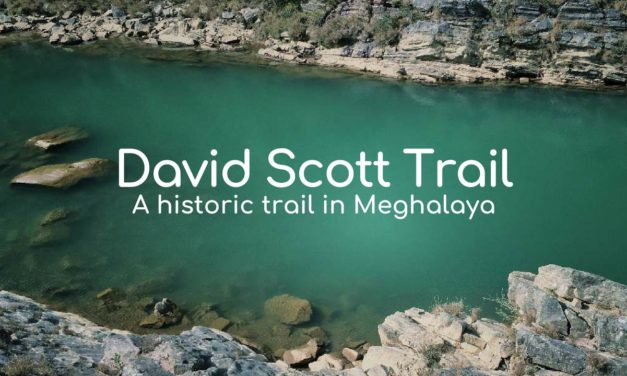 David Scott Trail – a historical trail in Meghalaya