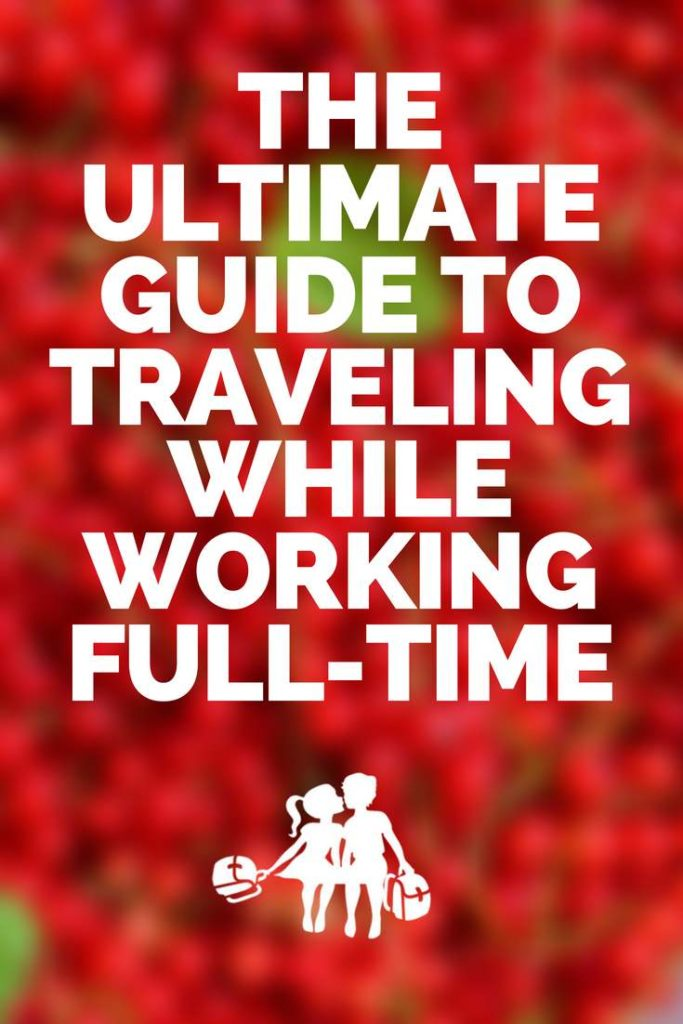 travel while working full time