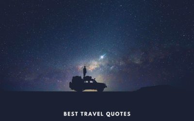 Best Travel Quotes – 150 Most Inspirational Travel Quotes