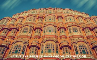What makes Jaipur the perfect honeymoon destination?