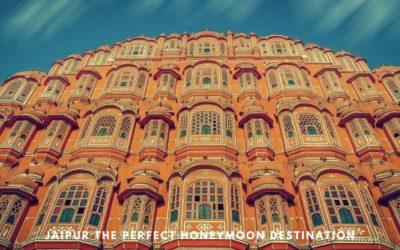 What makes Jaipur the perfect honeymoon destination?