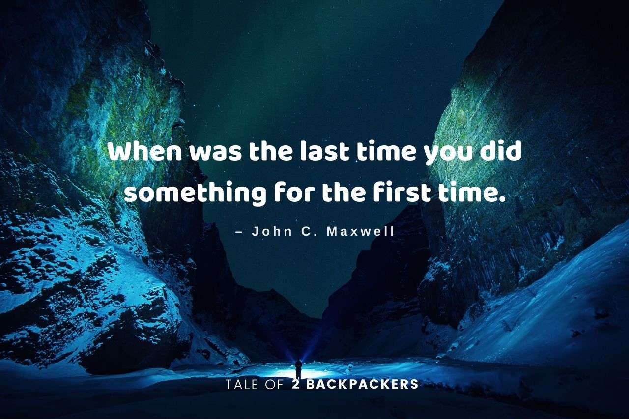 Inspirational Travel Quotes -When was the last time you did something for the first time