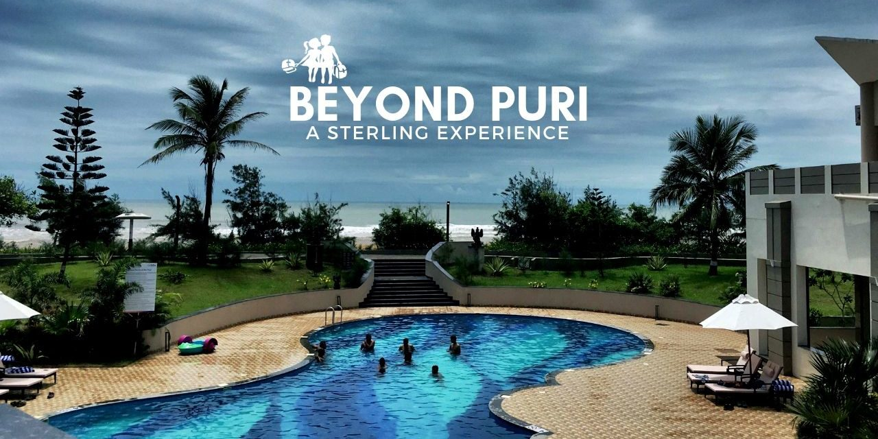 Beyond Puri – #HolidayDifferently at Sterling Resort Puri