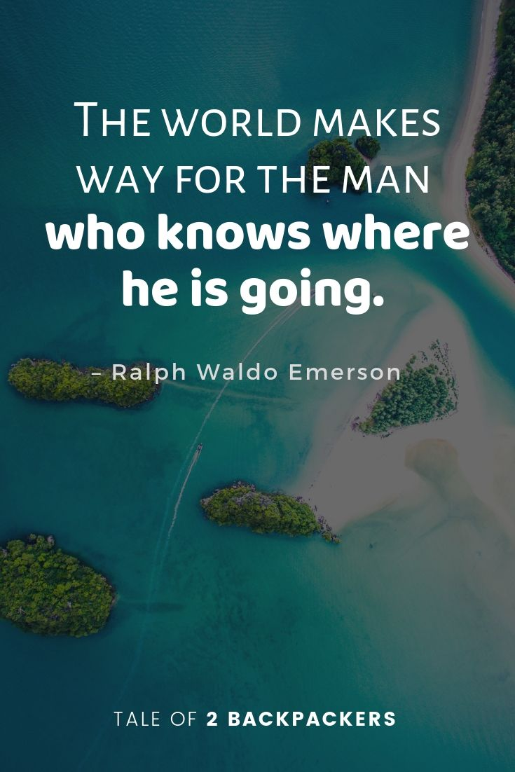 The world makes way for the man who knows where he is going