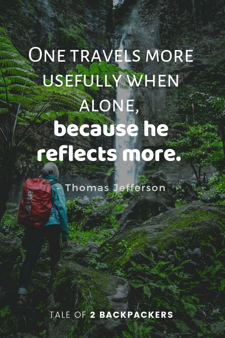 One travels more usefully when alone, because he reflects more