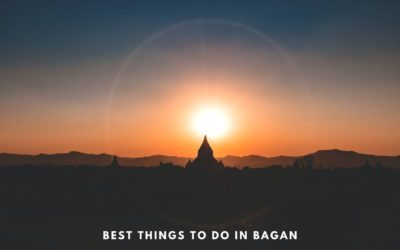 The Best things to do in Bagan, Myanmar