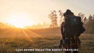: 8 Cost Saving Hacks for Travelers