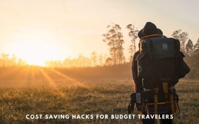 Traveling on a Budget: 8 Cost Saving Hacks for the Informed Traveler