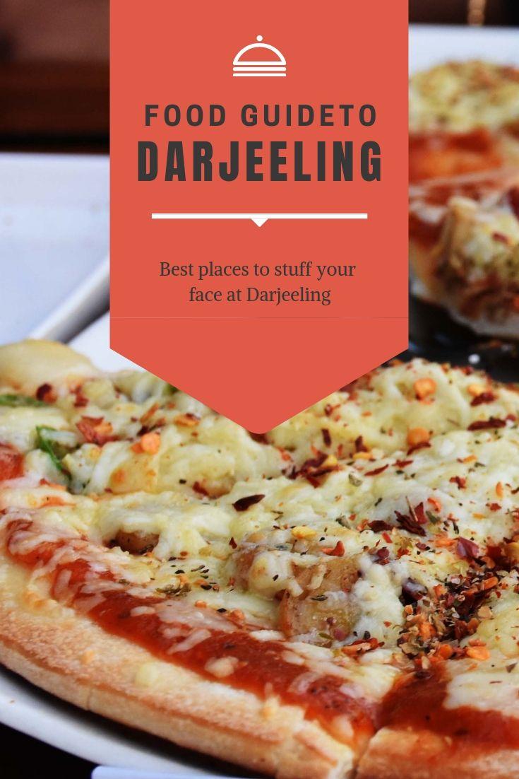 Darjeeling Food Guide - Best places to eat in Darjeeling