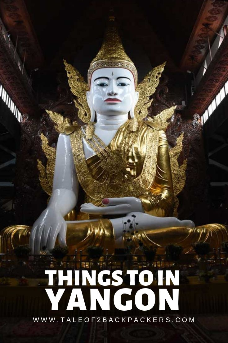 Best things to do at Yangon _ Yangon Travel Guide